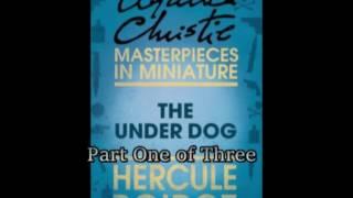 Poirot: Under Dog by Agatha Christie Part 1