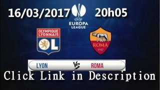 live as-roma-vs-olympique-lyonnais 16/03/ 2017 مباشرة مباراة روما وليون