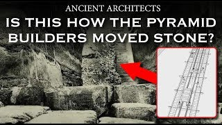 Discovery: Is This How The Pyramid Builders Moved Stone? | Ancient Architects