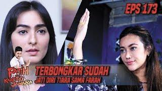 Terbongkar Sudah Jati Diri Tiara Sama Farah & Juned - Fatih Di Kampung Jawara Eps 173