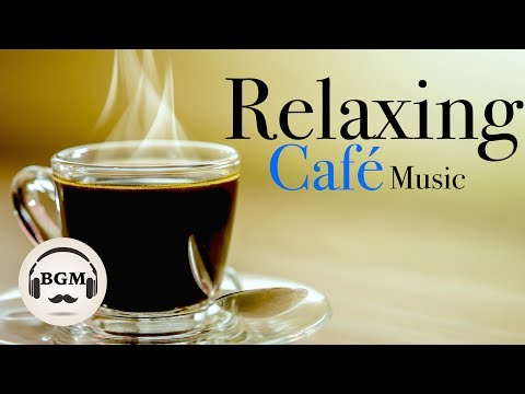 Relaxing Cafe Music Jazz & Bossa Nova Instrumental Music Chill Out Music For Study Work