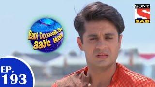 Badi Door Se Aaye Hain - बड़ी दूर से आये है - Episode 193 - 5th March 2015