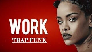 Rihanna - Work (Trap FUNK REMIX - DJ Everton Detona 2016)