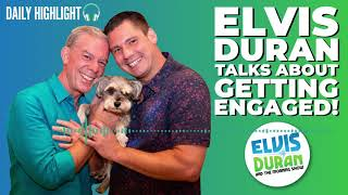 Elvis Duran Talks About Getting Engaged to His Partner Alex | Elvis Duran Daily Highlight
