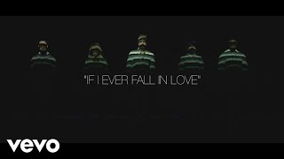[Official Video] If I Ever Fall in Love - Pentatonix ft Jason Derulo