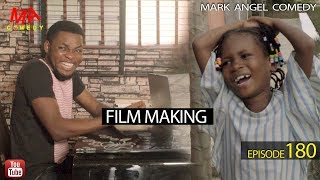 FILM MAKING (Mark Angel Comedy) (Episode 180)