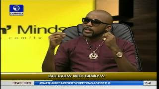 Rubbin' Minds: Banky W Opens Up On Relationship, Issues With Wizkid Prt1