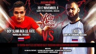 BOY SLAM vs TADJ   MAIN EVENT   KILL THE STAGE 2017
