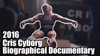 CYBORG: Cris Cyborg biographical Documentary 2016