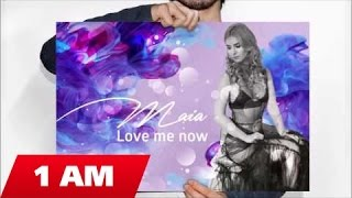 Maia - Love me now (Audio)