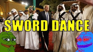 President Trump Sword Dance Saudi Arabia - SHADILAY Kekwave