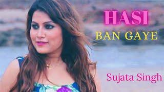 Hasi Ban Gaye / Sujata Singh / Cover