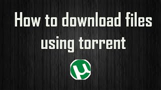 How to download files using torrent [ Antracod.com]
