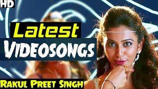 Latest Rakul Preet Singh Hit Video Songs    Latest HD Video Songs 2017