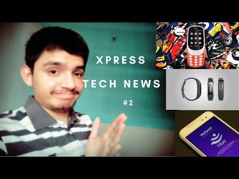 Xpress Tech News #2 - Nokia 3310 India Launch , Lenovo HW 01 Band