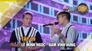 Lê Minh Ngọc - Đàm Vĩnh Hưng: Tuổi hồng thơ ngây l Trời sinh một cặp tập 9 l It takes 2 Vietnam 201