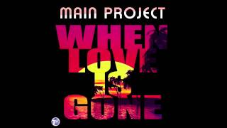 Main project - When love is gone - Official teaser
