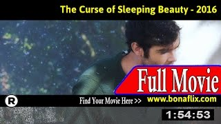 Watch: The Curse of Sleeping Beauty Full Movie Online