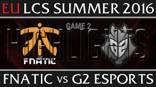 Fnatic vs G2 Esports Highlights, Game 2 EU LCS Week 5 Day 1 Summer 2016 - FNC vs G2E G2