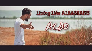 Aldo-Living like Albanians (Official Video HD)