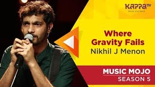 Nikhil J Menon - Music Mojo Season 5 - Kappa TV