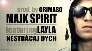 MAJK SPIRIT ft. LAYLA - NESTRÁCAJ DYCH (prod. by GRIMASO)