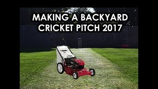 Making a Backyard Cricket Pitch 2017