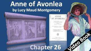 Chapter 26 - Anne of Avonlea by Lucy Maud Montgomery - Around the Bend