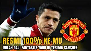 Resmi Gabung Manchester United Inilah Gaji Fantastis Alexis Sanchez di MU