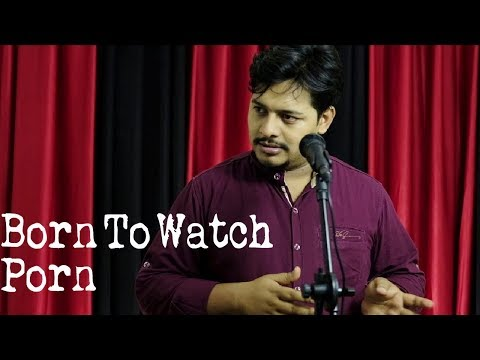 Xxx Mp4 Born To Watch Porn Stand Up Comedy By Mukesh Mishra 3gp Sex
