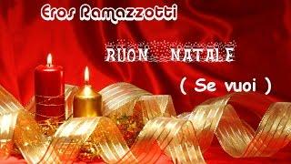 Buon Natale (se vuoi) Eros Ramazzotti