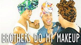 BROTHERS DO MY MAKEUP | PatrickStarrr