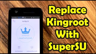 How To Replace KingRoot With SuperSU Without A Computer (2016)
