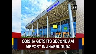 Odisha gets its second AAI airport in Jharsuguda - #Odisha News