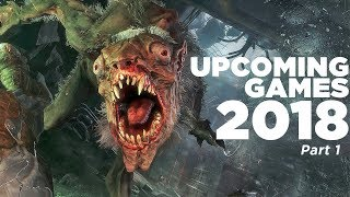 20 New Upcoming Games of 2018 (PS4 Xbox One PC) | Part 1