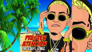 Lyan - Presten Atencion (Prod Hebreo)