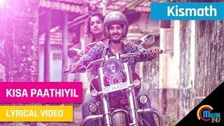 Kismath Malayalam Movie | Kisa Paathiyil Lyrical Song Video | Shane Nigam, Shruthy Menon,| Official