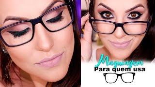 Maquiagem para quem usa óculos por Bruna Malheiros