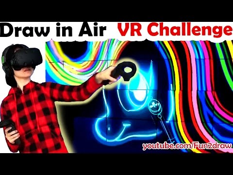 DRAW IN THE AIR How to Draw in VR Tilt Brush Gameplay Challenge
