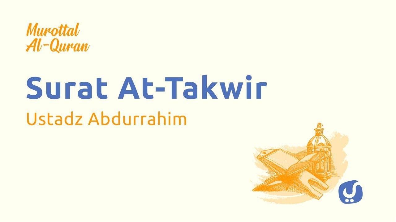Murottal Quran Surat At Takwir dan Artinya LENGKAP - Bacaan Al Quran Merdu Ustadz Abdurrahim