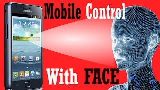 Control Mobile With Your FACE | मोबाइल को अपने चेहरे से कैसे चलाये [Hindi/urdu]