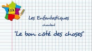 LE BON COTE DES CHOSES - Les Enfantastiques