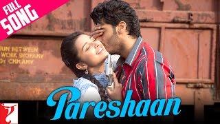 Pareshaan - Full Song | Ishaqzaade | Arjun Kapoor | Parineeti Chopra