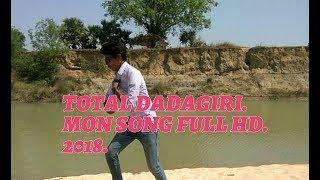 Mon bengali song l full HD l 2018 (Total dadagiri)