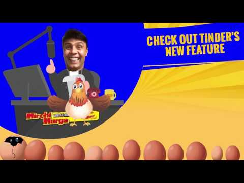 Check out Tinder's new feature | Mirchi Murga | RJ Naved