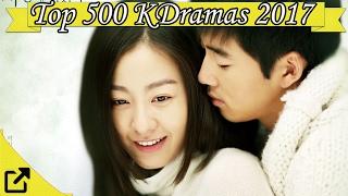 Top 500 Korean Dramas 2017