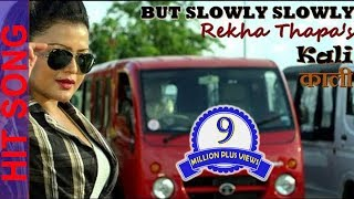 But Slowly Slowly - Full Song - KAALI - Rekha Thapa