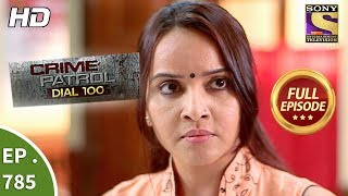 Crime Patrol Dial 100 - Ep 785 - Full Episode - 25th May, 2018