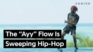 """How The """"Ayy"""" Flow Became The Hottest Thing In Hip-Hop 