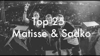 [Top 25] Best Matisse & Sadko Tracks [2017]